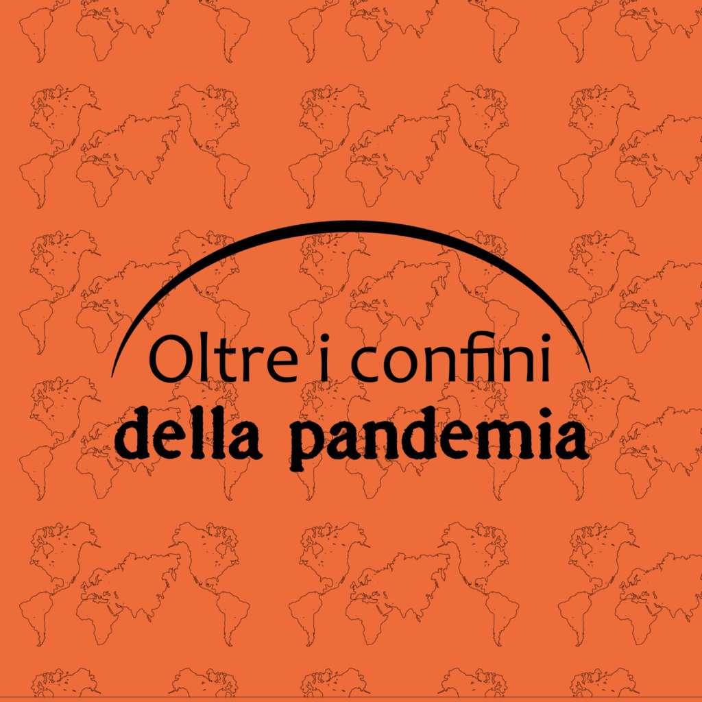 Oltre i confini della pandemia